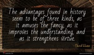 David Hume quote : The advantages found in ...