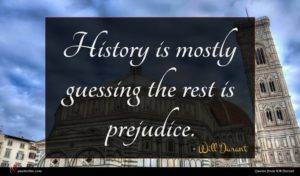 Will Durant quote : History is mostly guessing ...