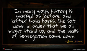 Jesse Jackson quote : In many ways history ...