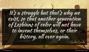 Audre Lorde quote : It's a struggle but ...