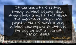 Madeleine Albright quote : If you look at ...