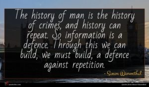 Simon Wiesenthal quote : The history of man ...