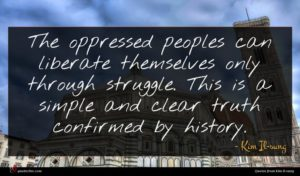 Kim Il-sung quote : The oppressed peoples can ...