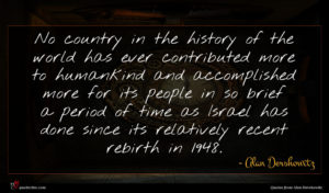 Alan Dershowitz quote : No country in the ...