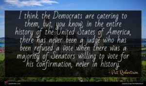 Pat Robertson quote : I think the Democrats ...