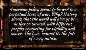Camille Paglia quote : American policy seems to ...