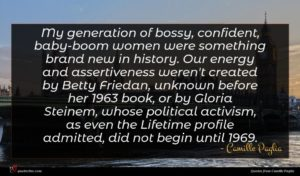 Camille Paglia quote : My generation of bossy ...