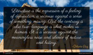 Octavio Paz quote : Literature is the expression ...