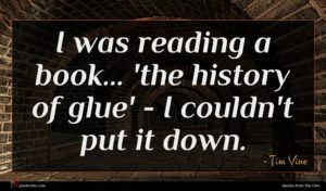 Tim Vine quote : I was reading a ...