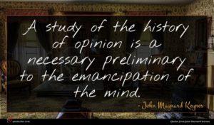 John Maynard Keynes quote : A study of the ...