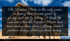 Shimon Peres quote : The United States is ...