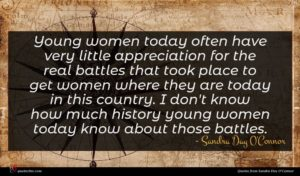 Sandra Day O'Connor quote : Young women today often ...