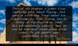 Ron Fournier quote : Part of the problem ...