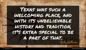 Ricky Williams quote : Texas was such a ...