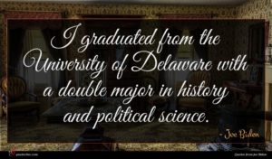 Joe Biden quote : I graduated from the ...