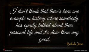 Rashida Jones quote : I don't think that ...
