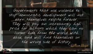 William Hague quote : Governments that use violence ...