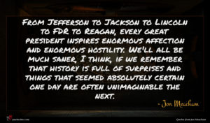 Jon Meacham quote : From Jefferson to Jackson ...