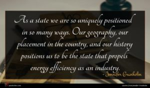 Jennifer Granholm quote : As a state we ...