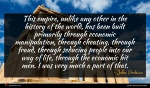 John Perkins quote : This empire unlike any ...