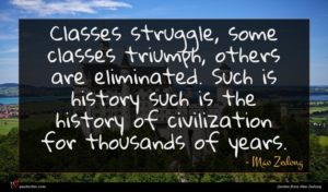 Mao Zedong quote : Classes struggle some classes ...