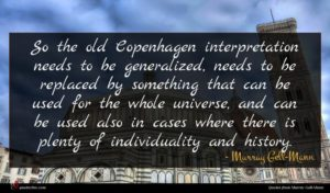 Murray Gell-Mann quote : So the old Copenhagen ...