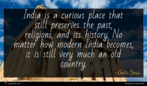 Anita Desai quote : India is a curious ...
