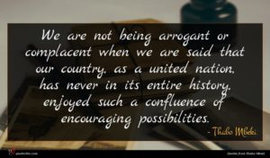 Thabo Mbeki quote : We are not being ...