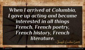 Joseph Gordon-Levitt quote : When I arrived at ...