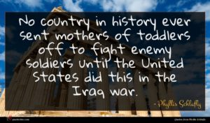 Phyllis Schlafly quote : No country in history ...