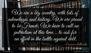 Francois Hollande quote : We are a big ...