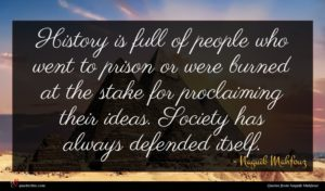 Naguib Mahfouz quote : History is full of ...