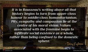 Terry Eagleton quote : It is in Rousseau's ...