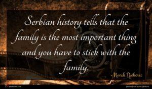 Novak Djokovic quote : Serbian history tells that ...