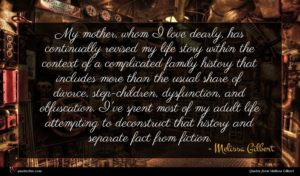 Melissa Gilbert quote : My mother whom I ...