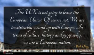 Nick Clegg quote : The UK is not ...