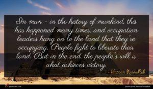 Hassan Nasrallah quote : In man - in ...