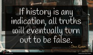 Dean Kamen quote : If history is any ...