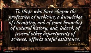 Charles Babbage quote : To those who have ...