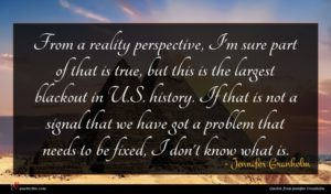 Jennifer Granholm quote : From a reality perspective ...
