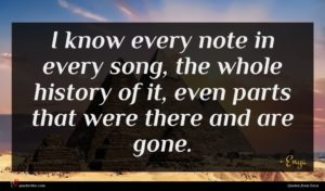Enya quote : I know every note ...