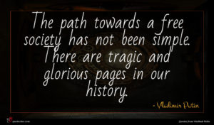 Vladimir Putin quote : The path towards a ...