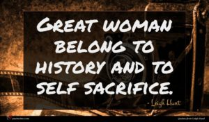 Leigh Hunt quote : Great woman belong to ...