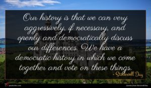 Stockwell Day quote : Our history is that ...