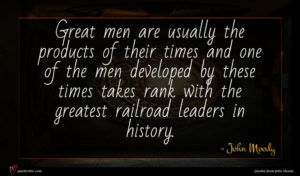 John Moody quote : Great men are usually ...