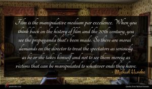 Michael Haneke quote : Film is the manipulative ...