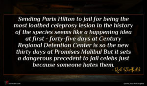 Rob Sheffield quote : Sending Paris Hilton to ...