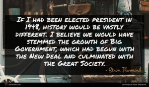 Strom Thurmond quote : If I had been ...