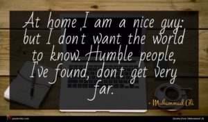 Muhammad Ali quote : At home I am ...