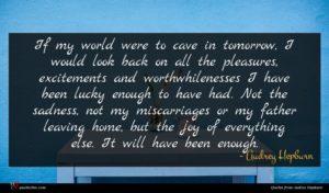 Audrey Hepburn quote : If my world were ...